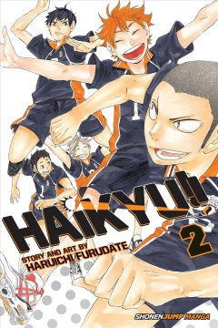 Haikyu!! 2, The view from the top / [story and art by] Haruichi Furudate ; [translation by Adrienne Beck ; touch-up art & lettering, Erika Terriquez].
