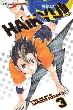 Haikyu!! 3, Go, Team Karasuno! / story and art by Haruichi Furudate ; translation by Adrienne Beck.