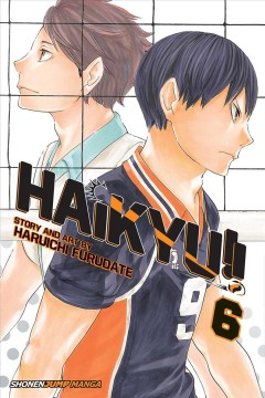 Haikyu!! 6, Setter battle! / Haruichi Furudate ; translation, Adrienne Beck touch-up art & lettering, Erika Terriquez.