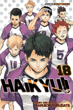 Haikyu!! 18, Hope is a waxing moon / story and art by Haruichi Furudate ; translation, Adrienne Beck ; touch-up art & lettering, Erika Terriquez ; editor, Marlene First.