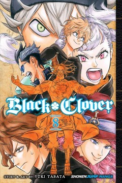 Black clover. 8, Despair vs. hope / story and art by Yuki Tabata ; translation: Taylor Engel, HC Language Solutions, Inc. ; touch-up art & lettering, Annaliese Christman.