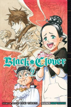Black clover. 9, The strongest brigade / Yuki Tabata ; translation, Taylor Engel, HC Language Solutions, Inc. ; touch-up art & lettering, Annaliese Christman ; editor, Alexis Kirsch.