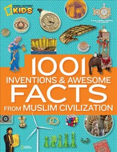 1001 inventions & awesome facts from Muslim civilization.