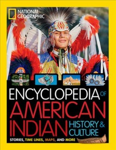 Encyclopedia of American Indian history & culture : stories, time lines, maps, and more / Cynthia O