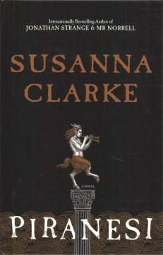Piranesi / Susanna Clarke.