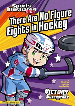 There are no figure eights in hockey / by Chris Kreie ; illustrated by Jorge Santillan.