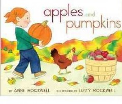 Apples and pumpkins / by Anne Rockwell ; illustrated by Lizzy Rockwell.