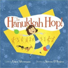 The Hanukkah hop! / written by Erica Silverman ; illustrated by Steven D