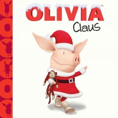 Olivia Claus / [adapted by Kama Einhorn ; based on the screenplay written by Pat Resnick ; illustrated by Jared Osterhold].