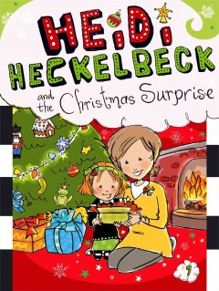 Heidi Heckelbeck and the Christmas surprise / by Wanda Coven ; illustrated by Priscilla Burris.