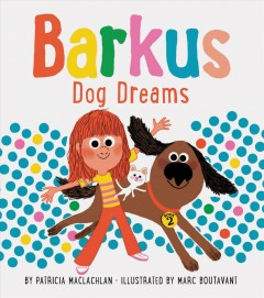 Dog dreams / by Patricia MacLachlan ; illustrated by Marc Boutavant.
