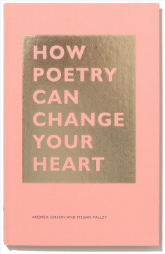 How poetry can change your heart / Andrea Gibson and Megan Falley.