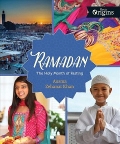 Ramadan : the holy month of fasting / Ausma Zehanat Khan.