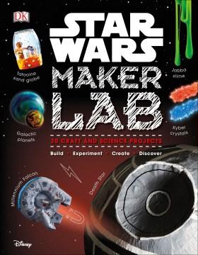 Star Wars maker lab / Liz Lee Heinecke and Cole Horton.