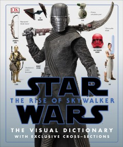Star Wars : the rise of Skywalker : the visual dictionary / written by Pablo Hidalgo.