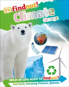 Climate Change / by Maryam Sharif-Draper ; consultant: Dr Stephen Burnley.