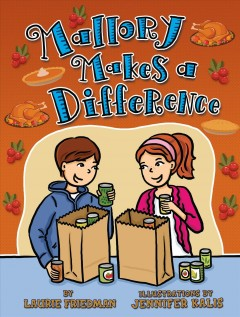 Mallory makes a difference / by Laurie Friedman ; illustrations by Jennifer Kalis.