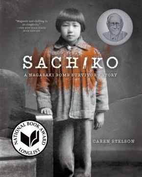 Sachiko : a Nagasaki bomb survivor