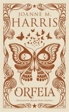 Orfeia / Joanne M. Harris ; illustrated by Bonnie Helen Hawkins.