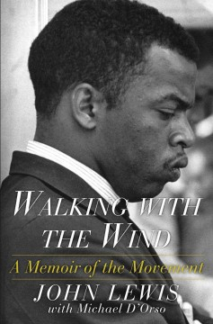 Walking with the wind : a memoir of the movement / John Lewis with Michael D