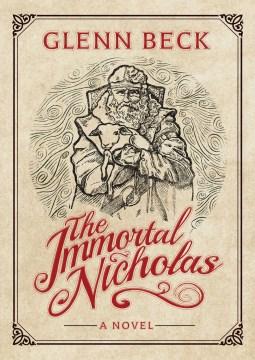 The immortal Nicholas / Glenn Beck.