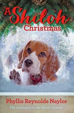 A Shiloh Christmas / Phyllis Reynolds Naylor.