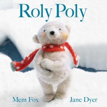 Roly Poly / Mem Fox ; Jane Dyer.