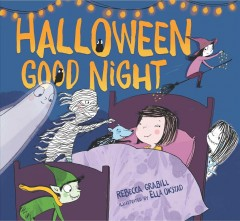 Halloween good night / Rebecca Grabill ; illustrated by Ella Okstad.