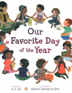 Our favorite day of the year / written by A. E. Ali ; illustrated by Rahele Jomepour Bell.