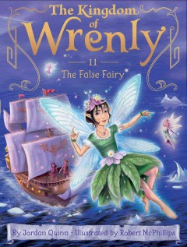The false fairy / by Jordan Quinn ; illustrated by Robert McPhillips.