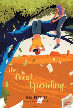 The great upending / Beth Kephart.