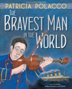 The bravest man in the world / Patricia Polacco.