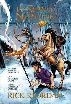 The son of Neptune : the graphic novel / by Rick Riordan ; adapted by Robert Venditti ; art by Antoine Dode ; color by Orpheus Collar ; lettering by Chris Dickey.