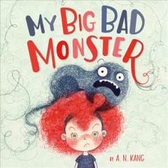 My big bad monster / by A. N. Kang.