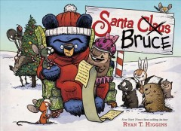 Santa Bruce / Ryan T. Higgins.
