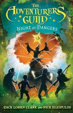 Night of dangers / Zack Loran Clark and Nick Eliopulos.