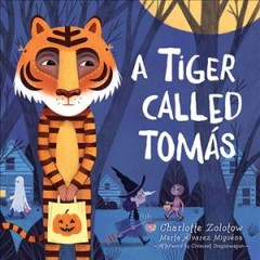 A tiger called Tomás / Charlotte Zolotow, Marta Álvarez Miguéns ; afterword by Crescent Dragonwagon.