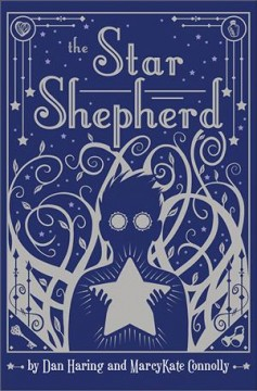 The star shepherd / Dan Haring and MarcyKate Connolly ; illustrated by Dan Haring.