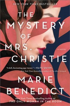 The mystery of Mrs. Christie : a novel / Marie Benedict.