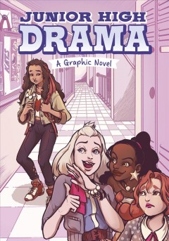 Junior high drama : a graphic novel / written by Louise Simonson, Jessica Gunderson, & Jane B. Mason ; illustrated by Sumin Cho.