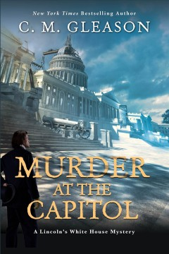Murder at the Capitol / C.M. Gleason.