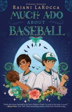 Much ado about baseball / Rajani LaRocca.