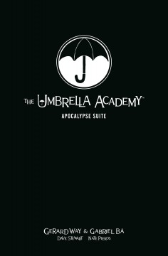 The Umbrella Academy. Volume 1, Apocalypse suite / story, Gerard Way ; art, Gabriel Ba ; colors, Dave Stewart ; [with an introduction by Grant Morrison and an afterword by Scott Allie].