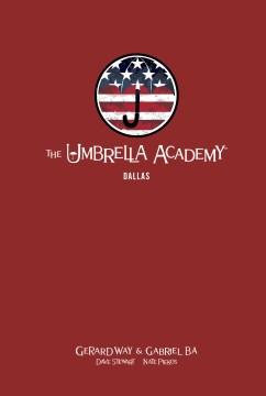 The Umbrella Academy. Volume 2, Dallas / story, Gerard Way ; art, Gabriel Bá ; colors, Dave Stewart ; letters, Nate Piekos of BLAMBOT.
