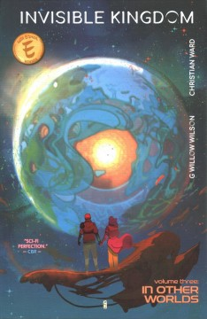 Invisible kingdom. Volume 3, In other worlds / writer, G. Willow Wilson ; artist, Christian Ward ; letterer, Sal Cipriano.