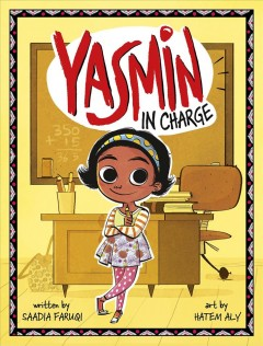 Yasmin in charge / written by Saadia Faruqi ; illustrated by Hatem Aly.