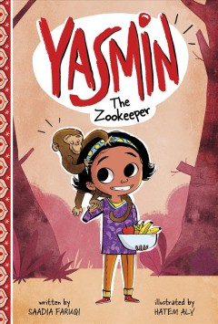 Yasmin the zookeeper / written by Saadia Faruqi ; illustrated by Hatem Aly.
