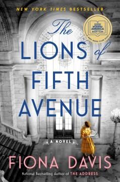 The lions of Fifth Avenue / Fiona Davis.
