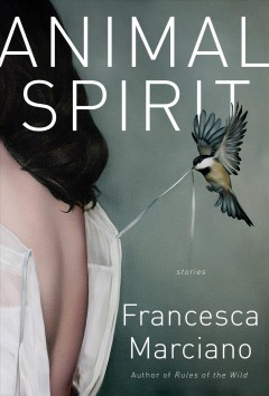Animal spirit : stories / Francesca Marciano.