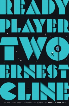 Ready player two : a novel / Ernest Cline.